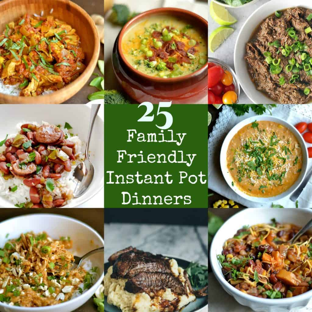 25 Family Friendly Instant Pot Dinners
