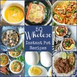 50 Whole30 Instant Pot Recipes!!
